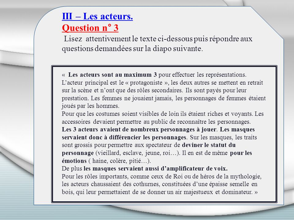 III – Les acteurs. Question n° 3