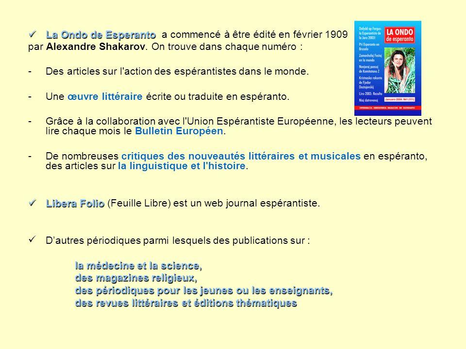 La Ondo de Esperanto a commencé à être édité en février 1909
