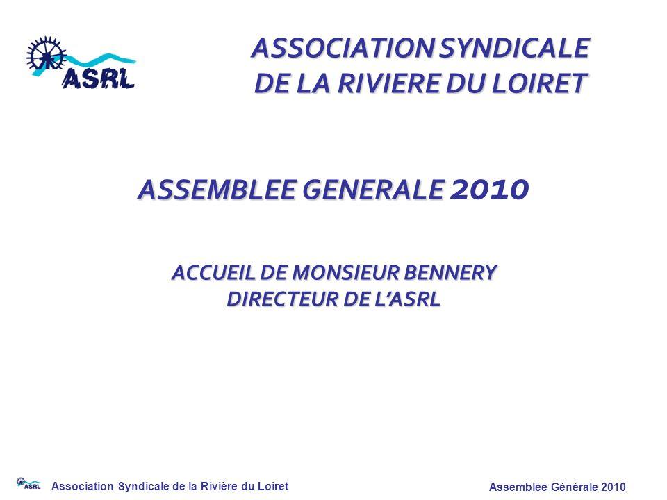 ASSOCIATION SYNDICALE DE LA RIVIERE DU LOIRET ASSEMBLEE GENERALE 2010