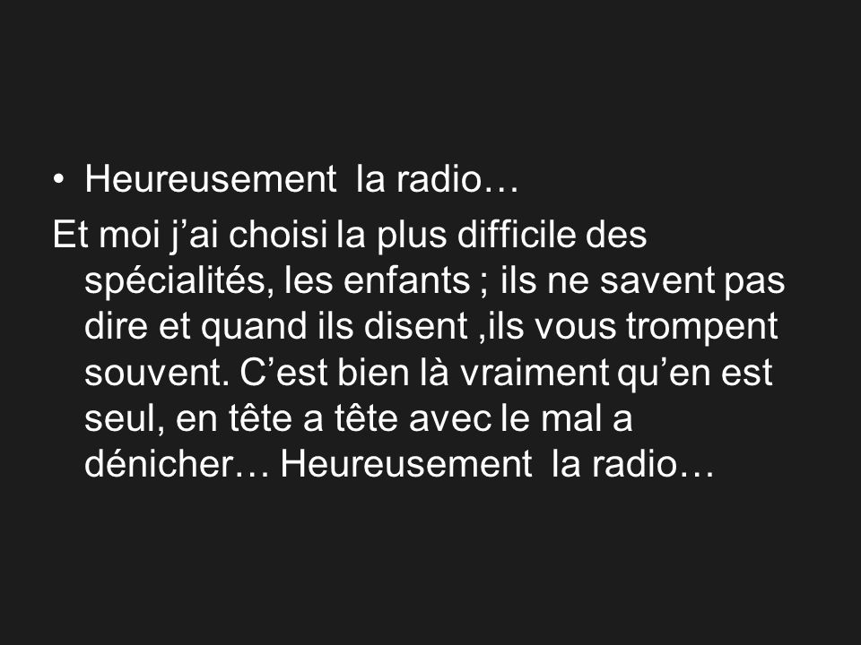 Heureusement la radio…