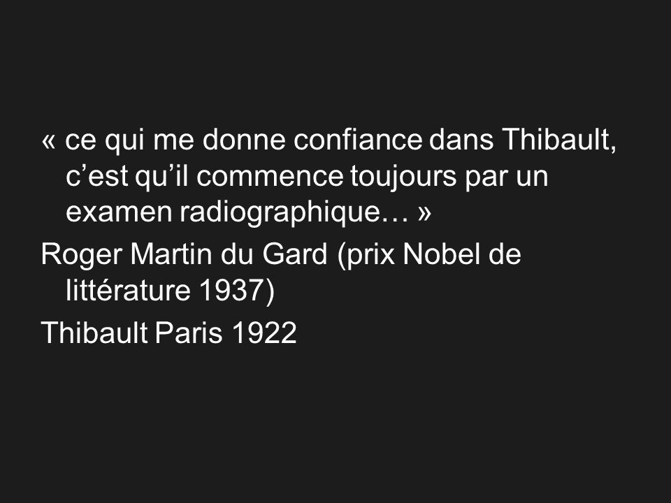 « ce qui me donne confiance dans Thibault, c'est qu'il commence toujours par un examen radiographique… »