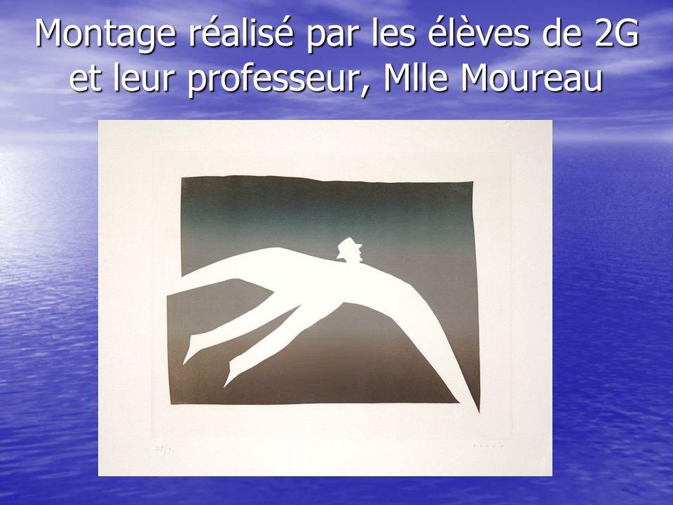 Montage réalisé par les élèves de 2G et leur professeur, Mlle Moureau