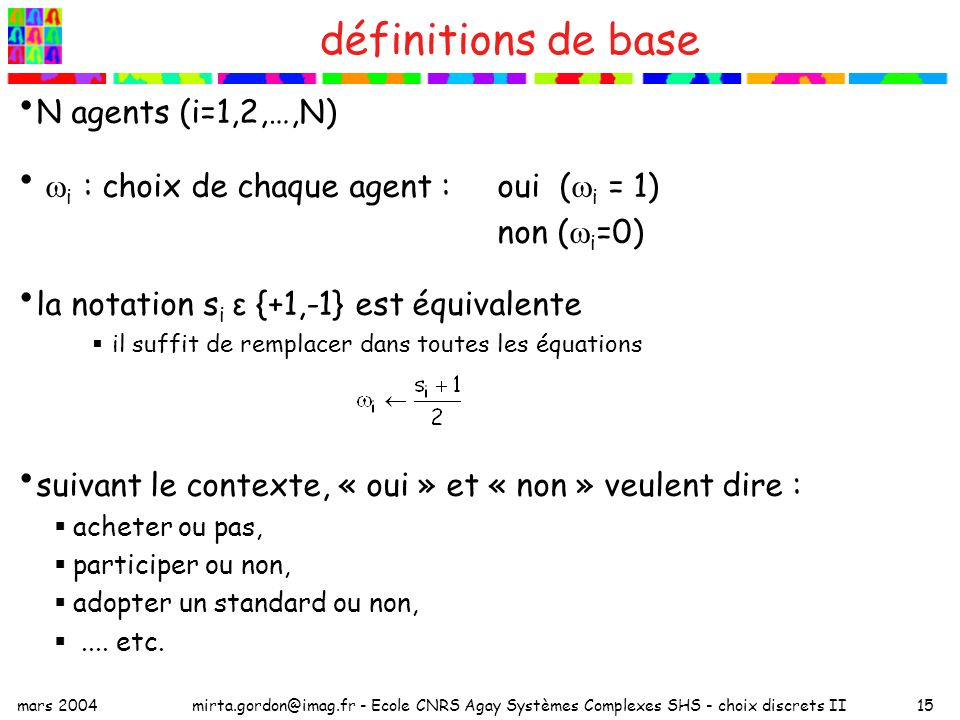 définitions de base N agents (i=1,2,…,N)