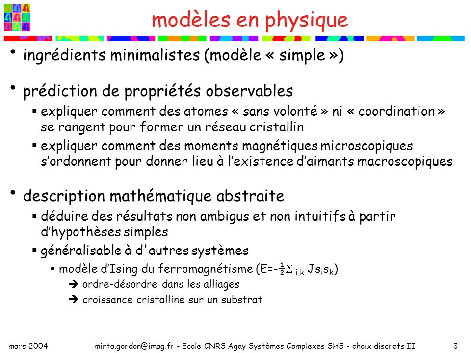 modèles en physique ingrédients minimalistes (modèle « simple »)