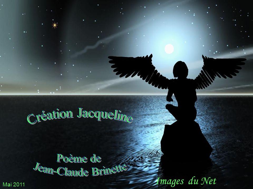 Création Jacqueline Poème de Jean-Claude Brinette Images du Net