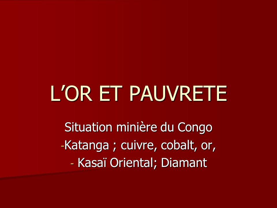 L'OR ET PAUVRETE Situation minière du Congo