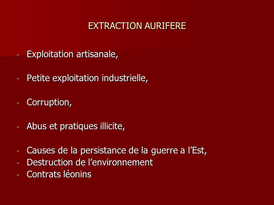 EXTRACTION AURIFERE Exploitation artisanale, Petite exploitation industrielle, Corruption, Abus et pratiques illicite,