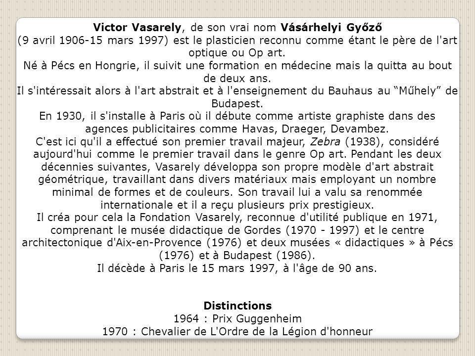 Victor Vasarely, de son vrai nom Vásárhelyi Győző