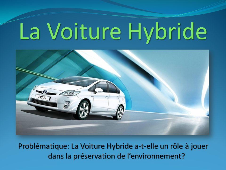 La Voiture Hybride Problématique: La Voiture Hybride a-t-elle un rôle à jouer dans la préservation de l'environnement