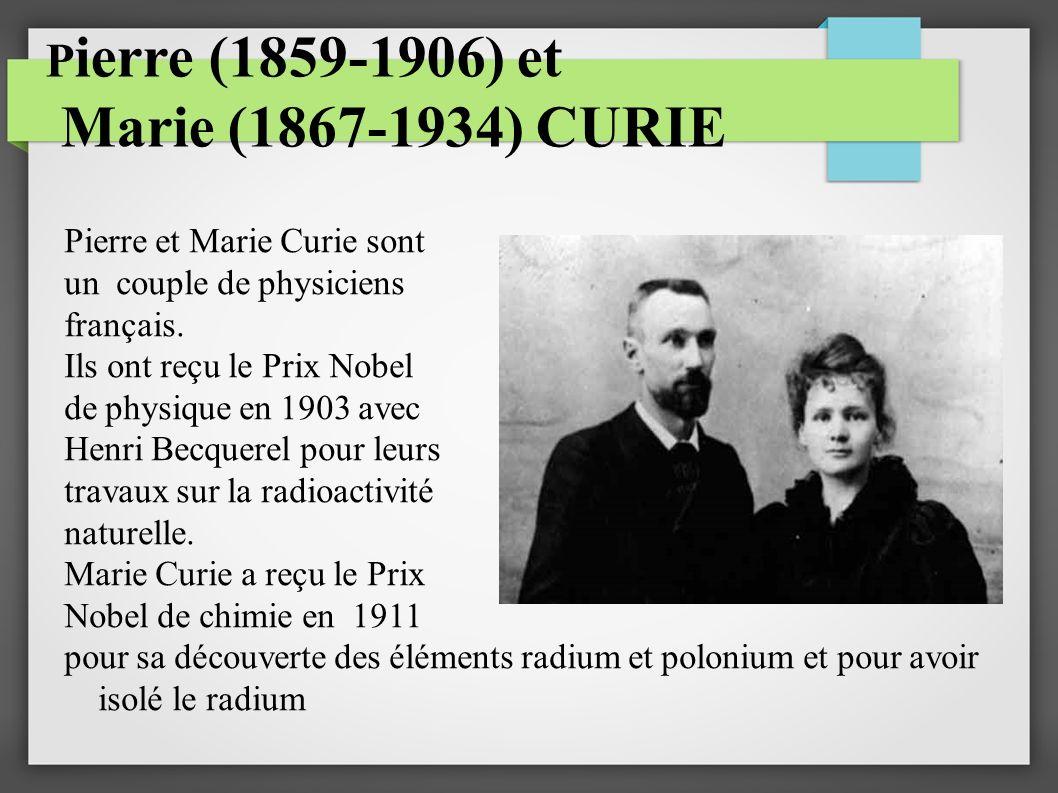 Pierre (1859-1906) et Marie (1867-1934) CURIE