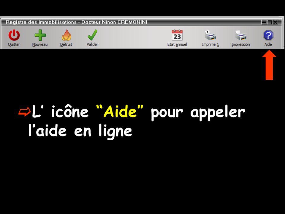 L' icône Aide″ pour appeler l'aide en ligne