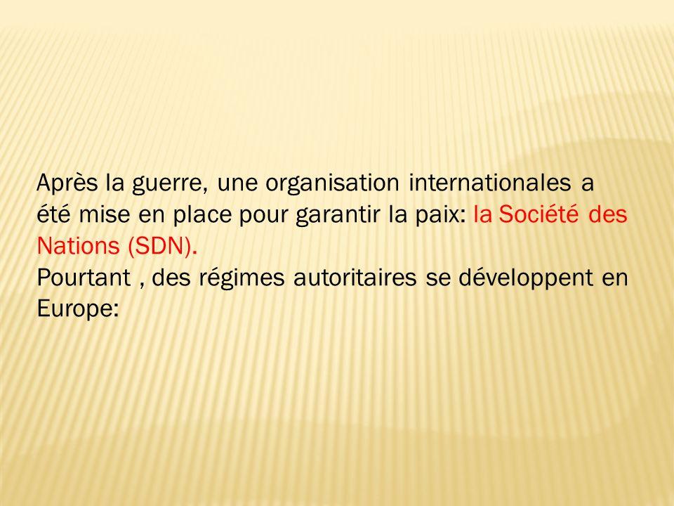 Après la guerre, une organisation internationales a été mise en place pour garantir la paix: la Société des Nations (SDN).
