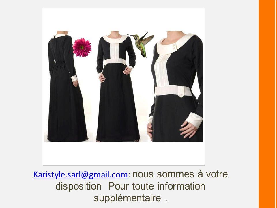 Karistyle.sarl@gmail.com: nous sommes à votre disposition Pour toute information supplémentaire .