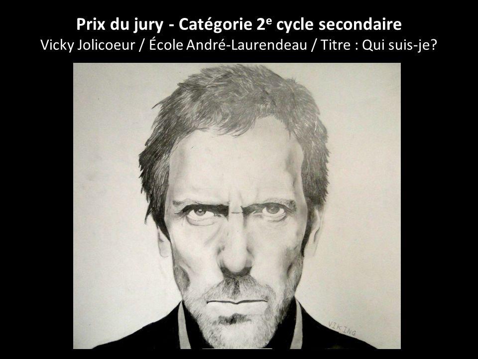 Prix du jury - Catégorie 2e cycle secondaire