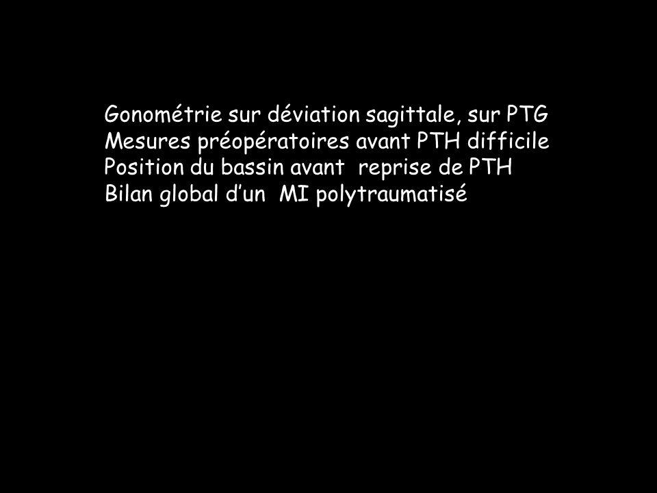 Gonométrie sur déviation sagittale, sur PTG