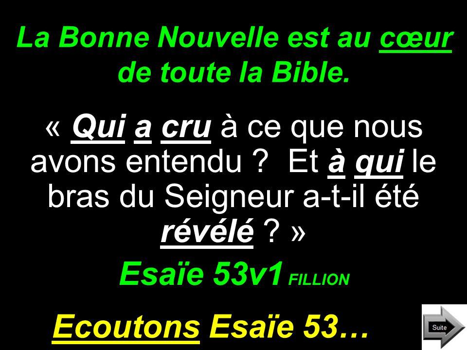 La Bonne Nouvelle est au cœur de toute la Bible.