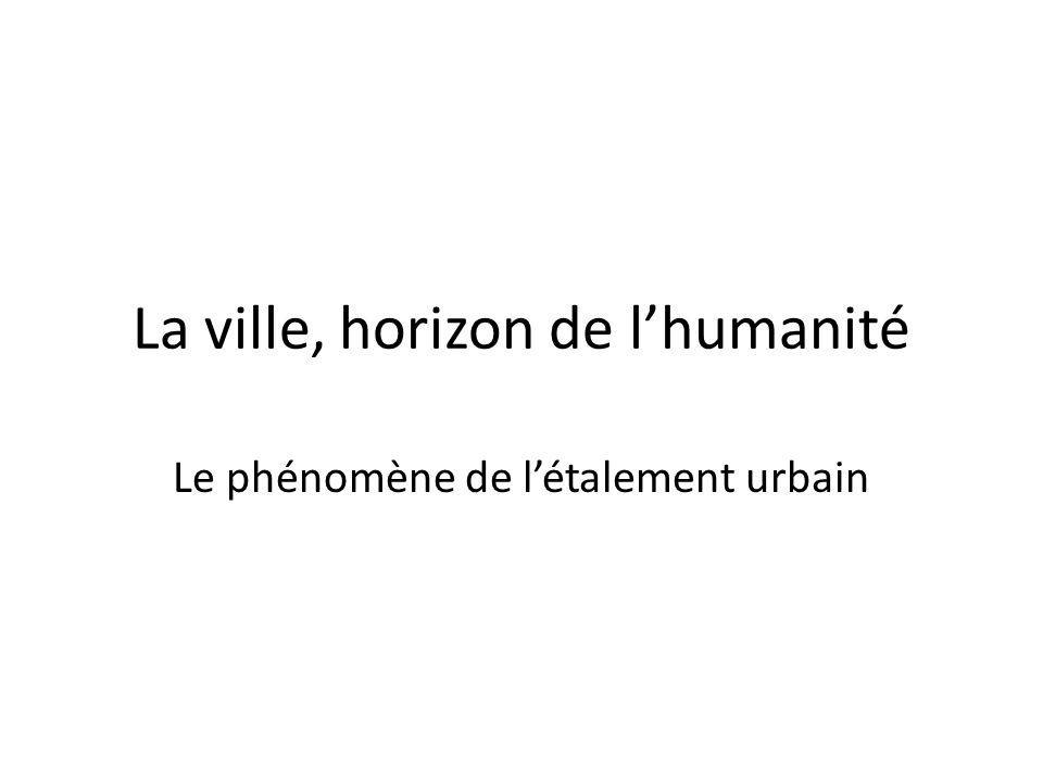 La ville, horizon de l'humanité