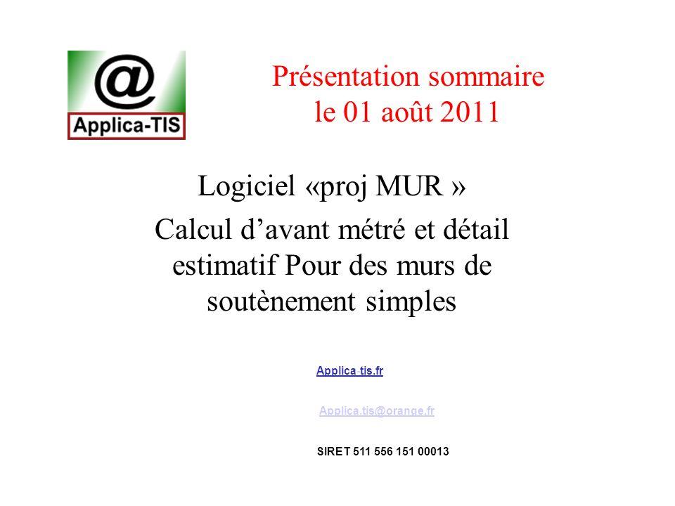 Présentation sommaire le 01 août 2011