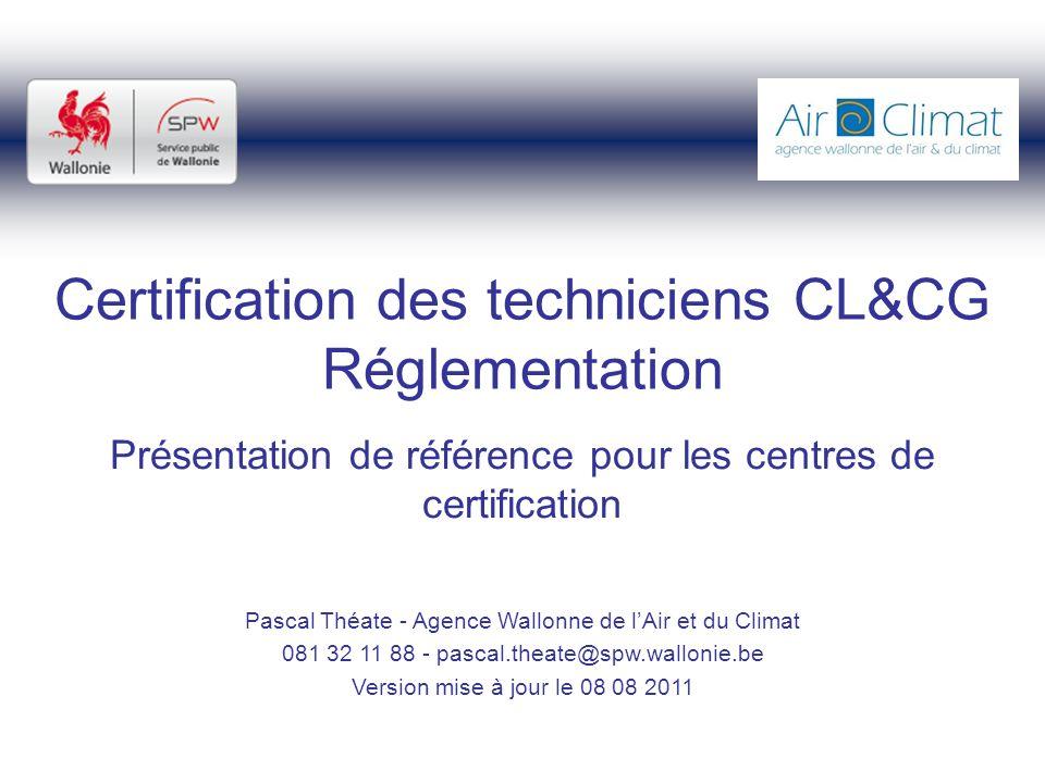 Certification des techniciens CL&CG Réglementation