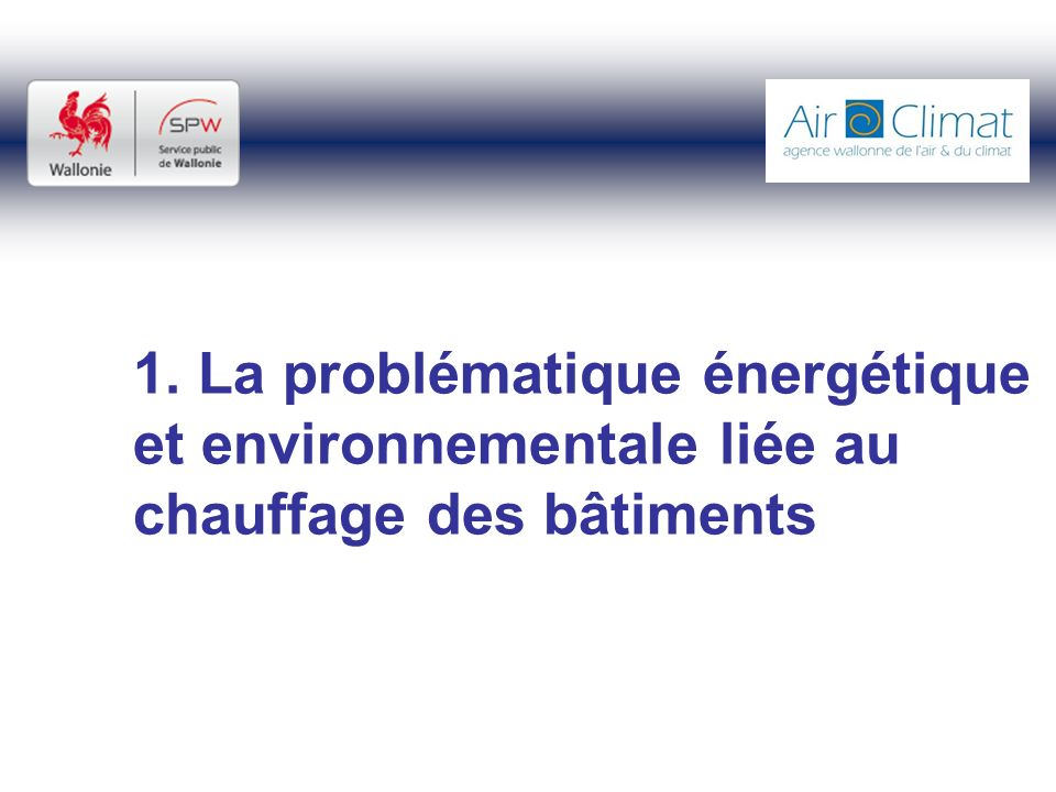 1. La problématique énergétique et environnementale liée au chauffage des bâtiments