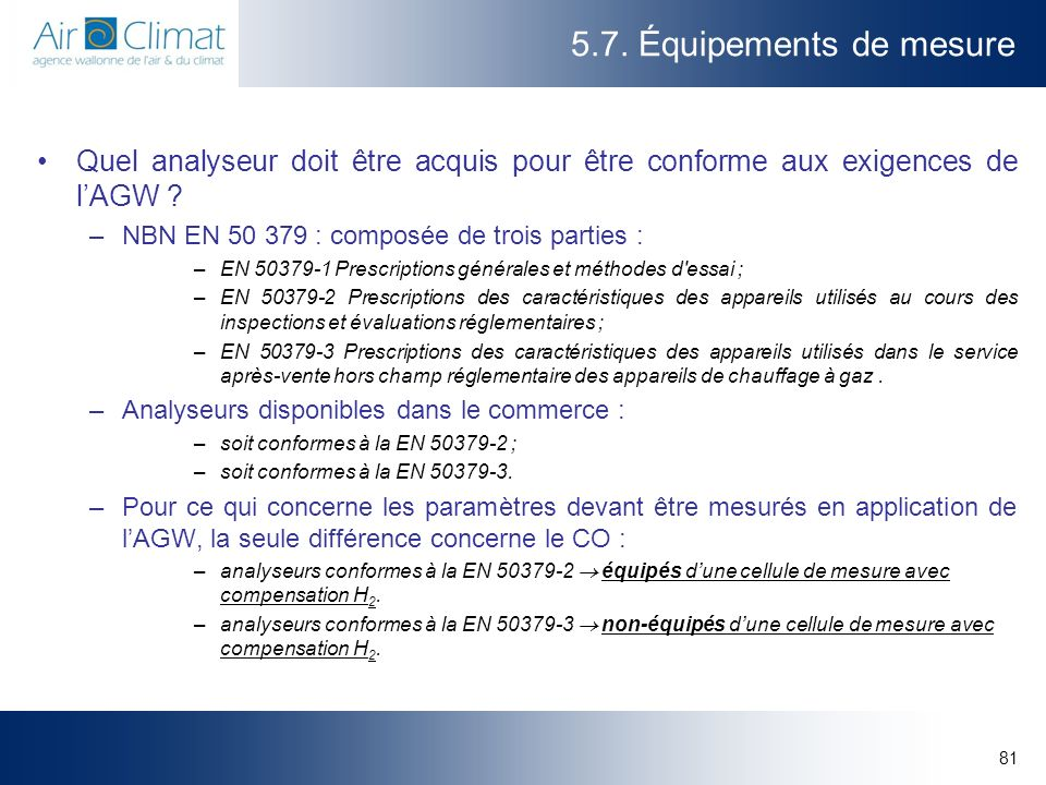 5.7. Équipements de mesure Quel analyseur doit être acquis pour être conforme aux exigences de l'AGW