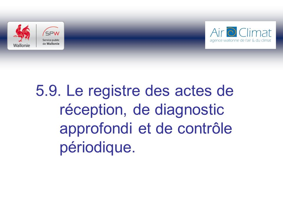 5. 9. Le registre des actes de. réception, de diagnostic
