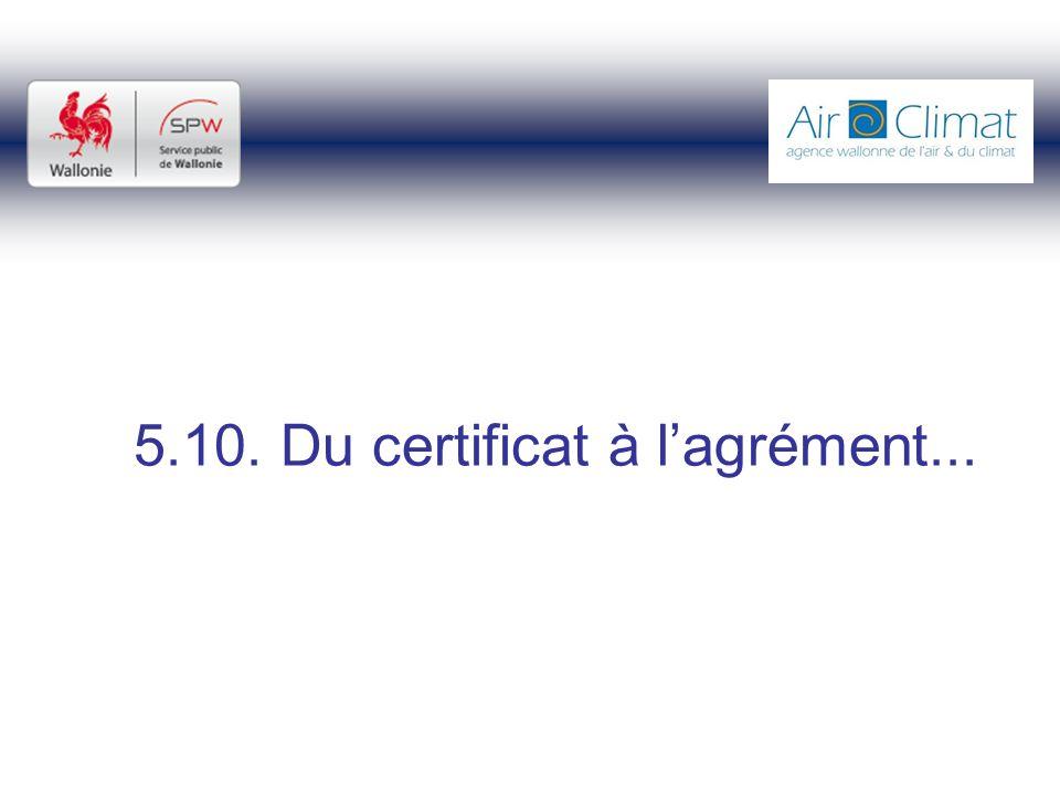 5.10. Du certificat à l'agrément...