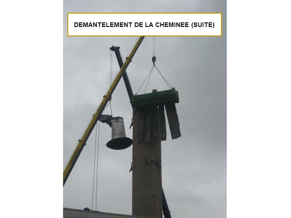 DEMANTELEMENT DE LA CHEMINEE (SUITE)