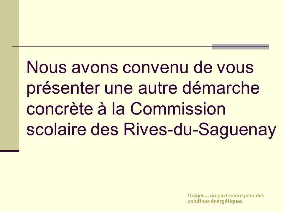 Nous avons convenu de vous présenter une autre démarche concrète à la Commission scolaire des Rives-du-Saguenay
