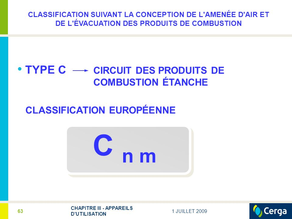 C n m TYPE C CIRCUIT DES PRODUITS DE COMBUSTION ÉTANCHE