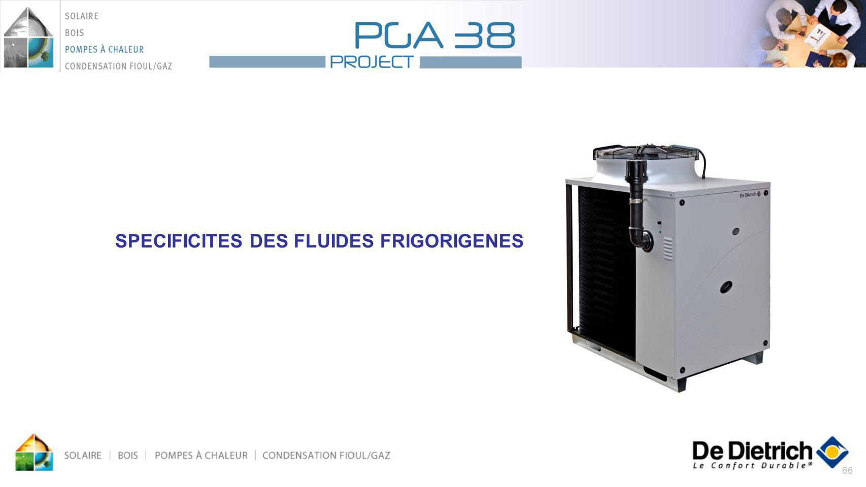 SPECIFICITES DES FLUIDES FRIGORIGENES