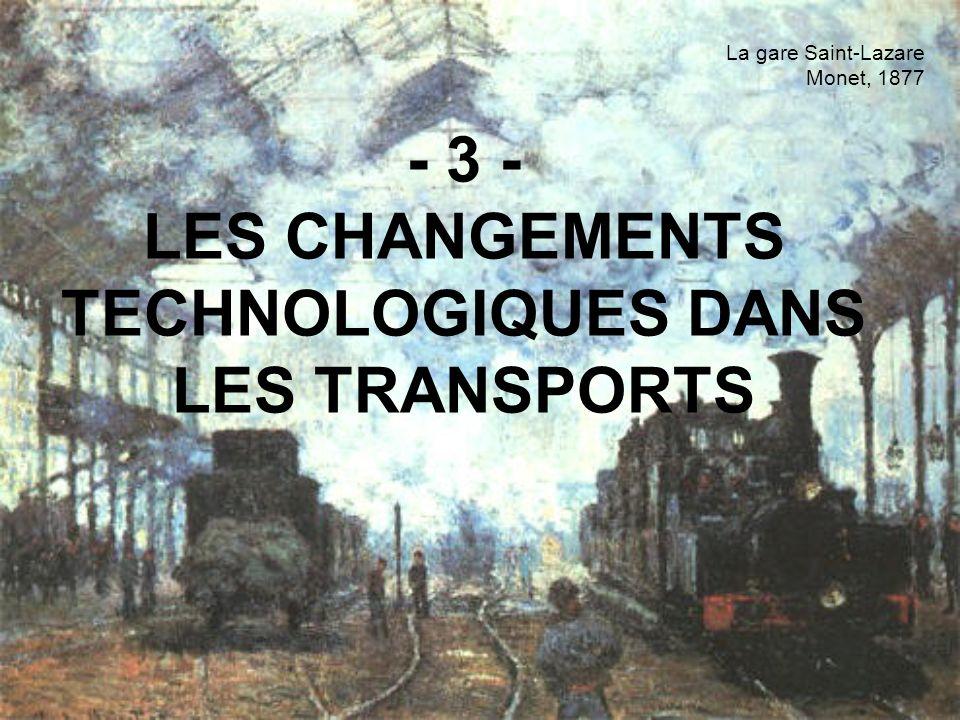 - 3 - LES CHANGEMENTS TECHNOLOGIQUES DANS LES TRANSPORTS