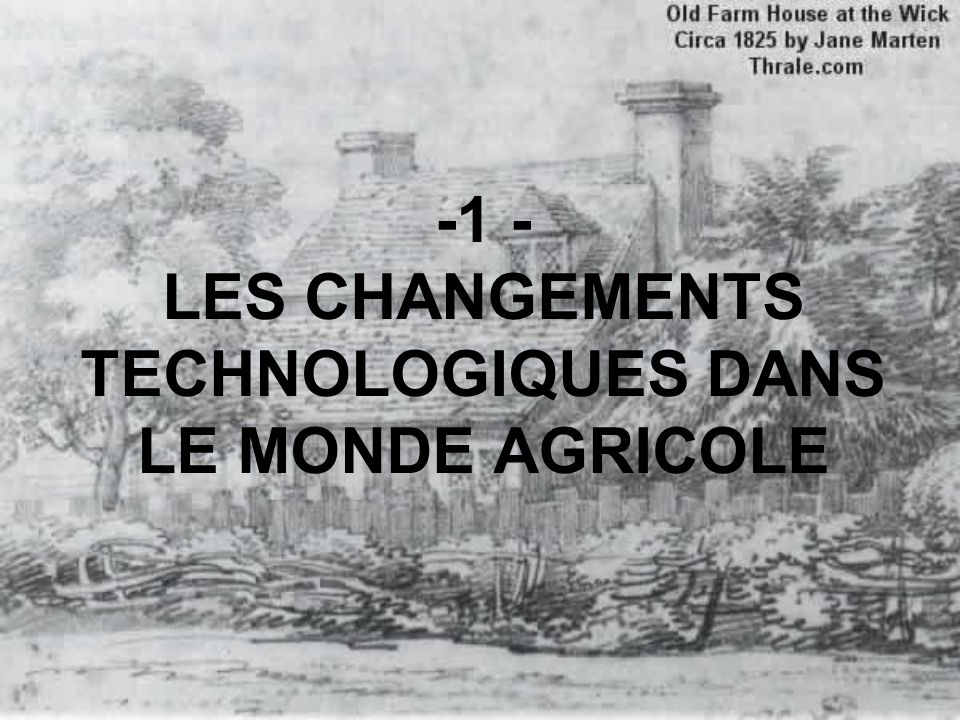 -1 - LES CHANGEMENTS TECHNOLOGIQUES DANS LE MONDE AGRICOLE