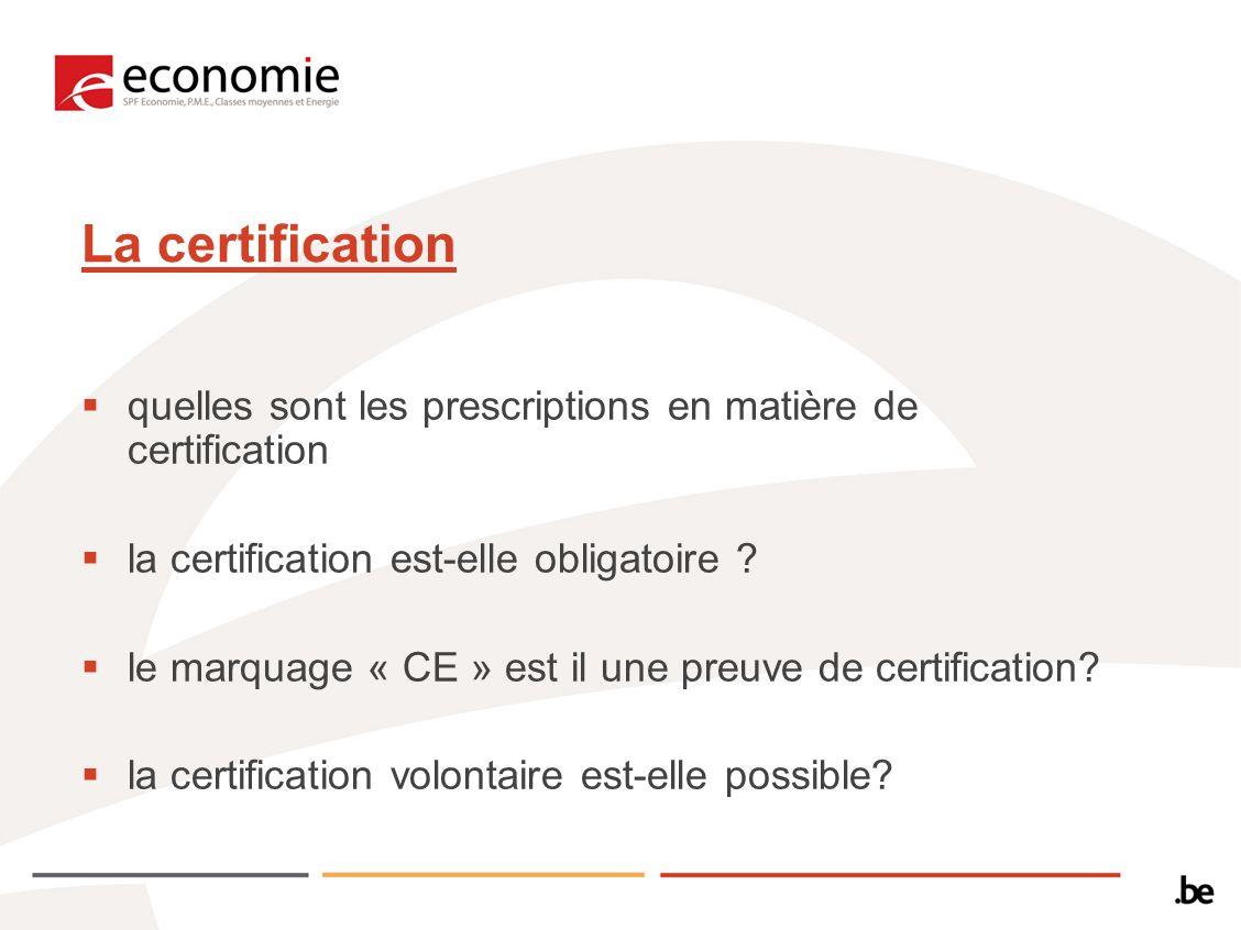 La certification quelles sont les prescriptions en matière de certification. la certification est-elle obligatoire