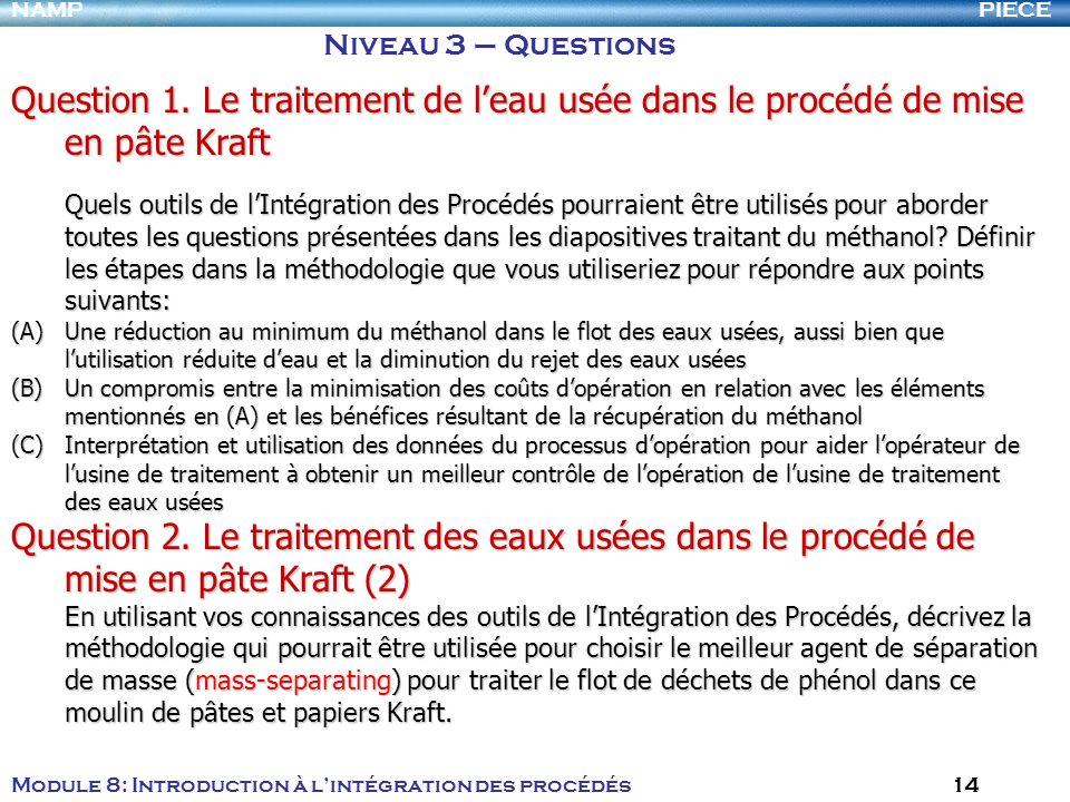 Niveau 3 – Questions Question 1. Le traitement de l'eau usée dans le procédé de mise en pâte Kraft.