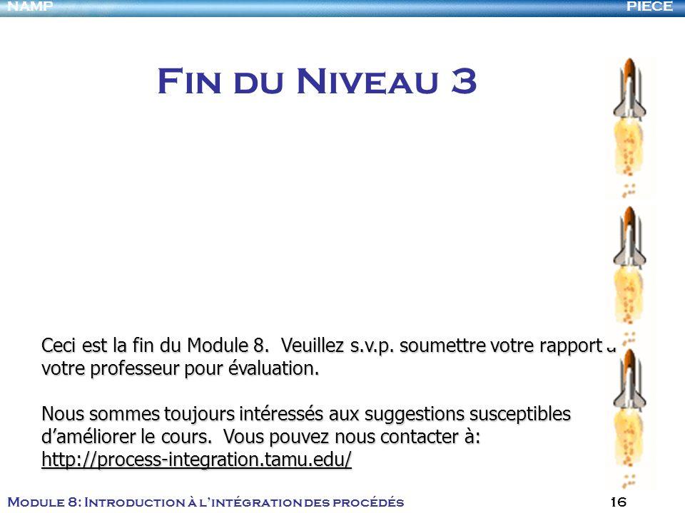 Fin du Niveau 3 Ceci est la fin du Module 8. Veuillez s.v.p. soumettre votre rapport à votre professeur pour évaluation.