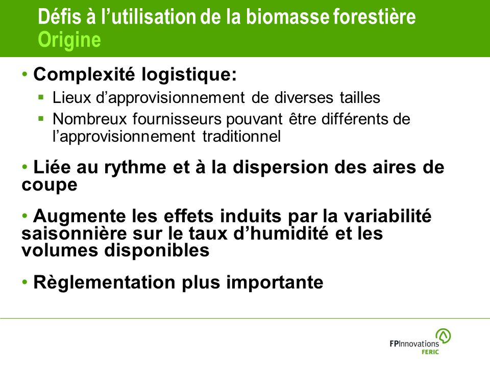 Défis à l'utilisation de la biomasse forestière Origine