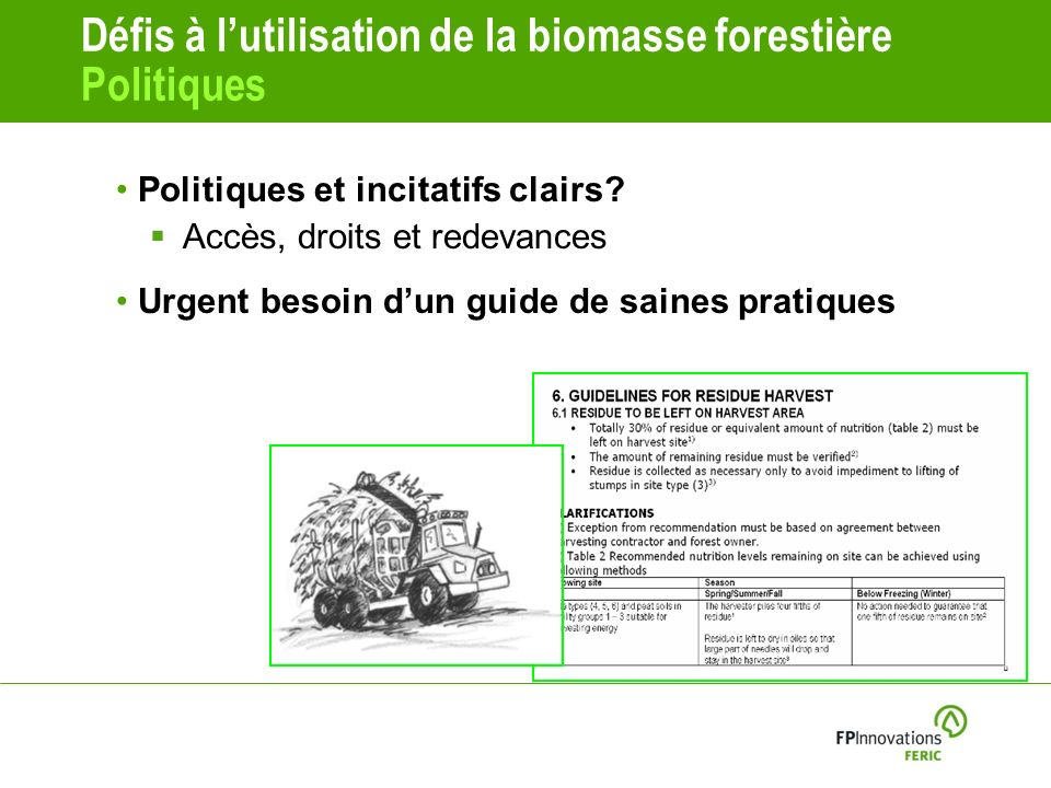 Défis à l'utilisation de la biomasse forestière Politiques
