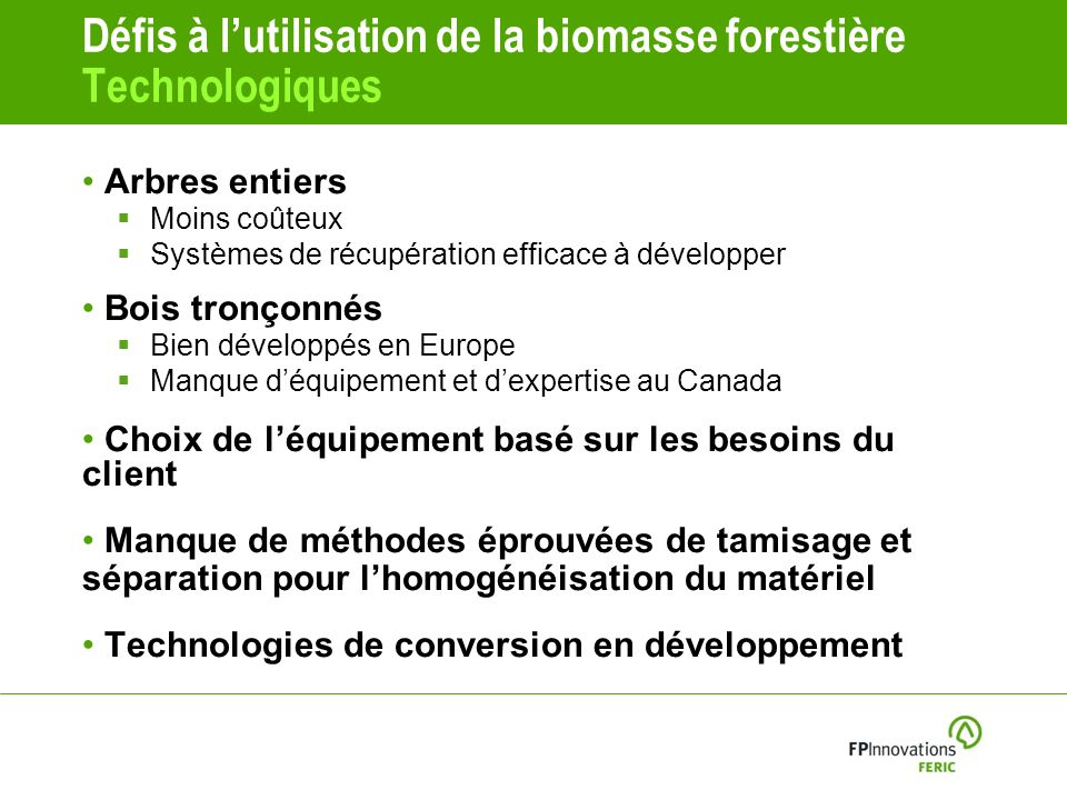 Défis à l'utilisation de la biomasse forestière Technologiques