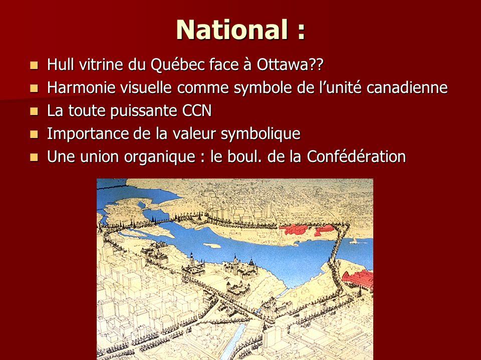 National : Hull vitrine du Québec face à Ottawa