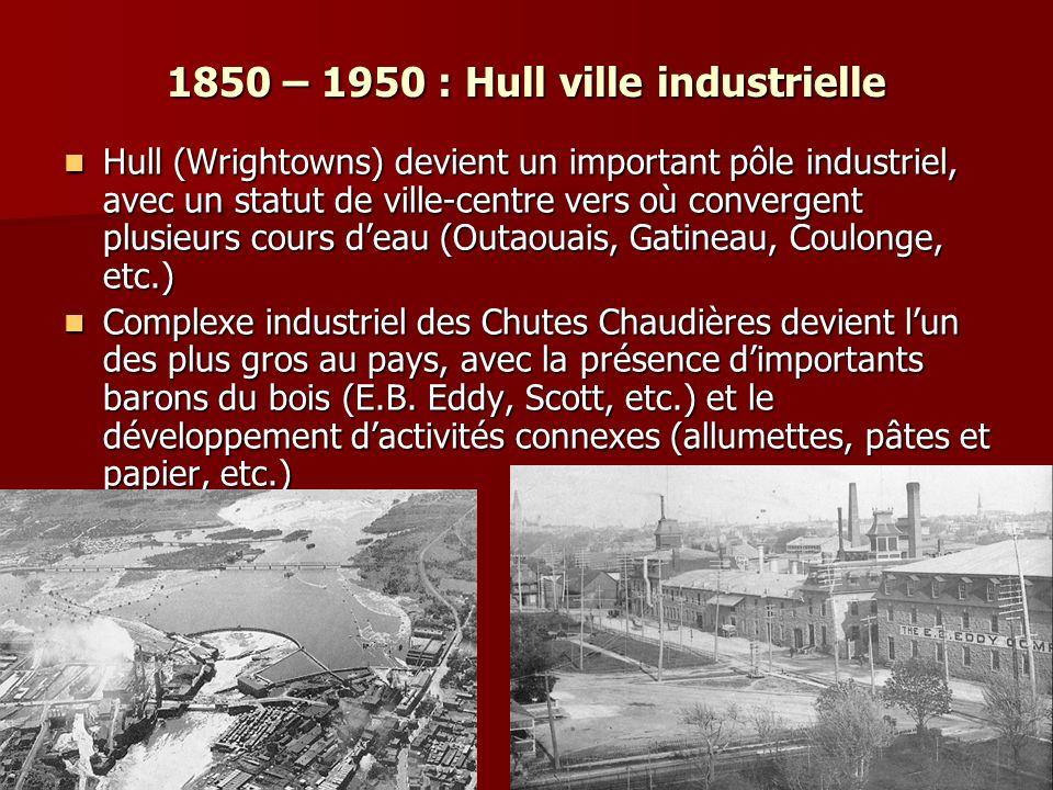 1850 – 1950 : Hull ville industrielle