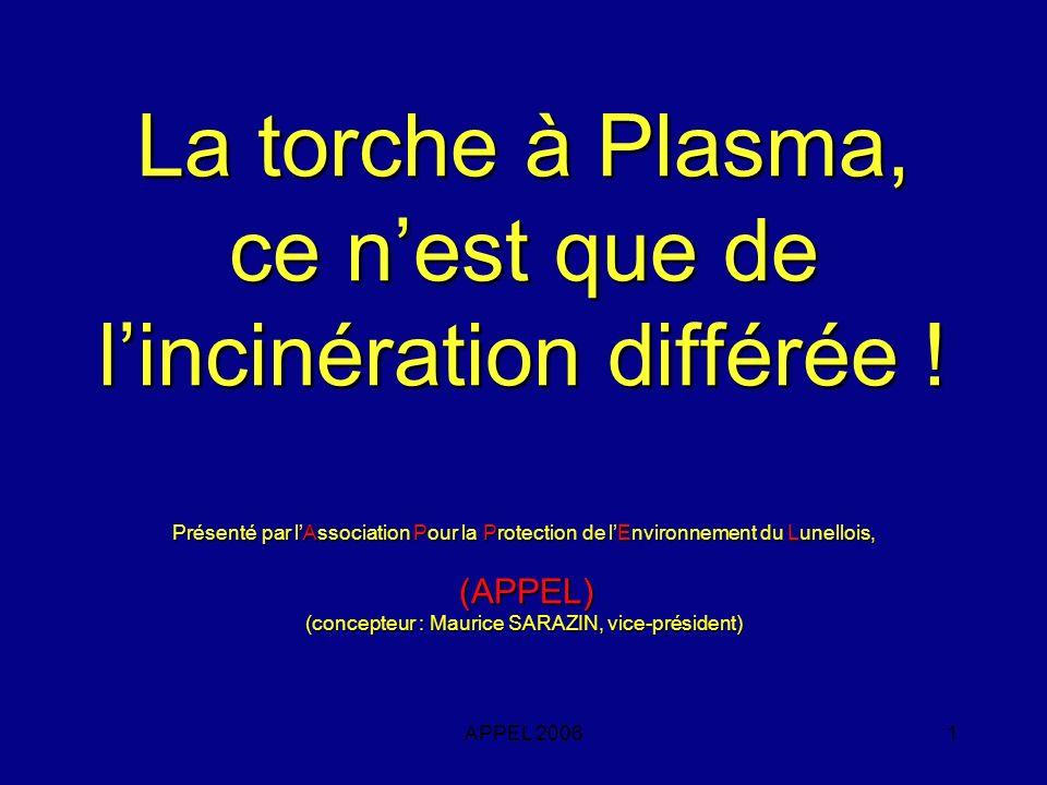 La torche à Plasma, ce n'est que de l'incinération différée