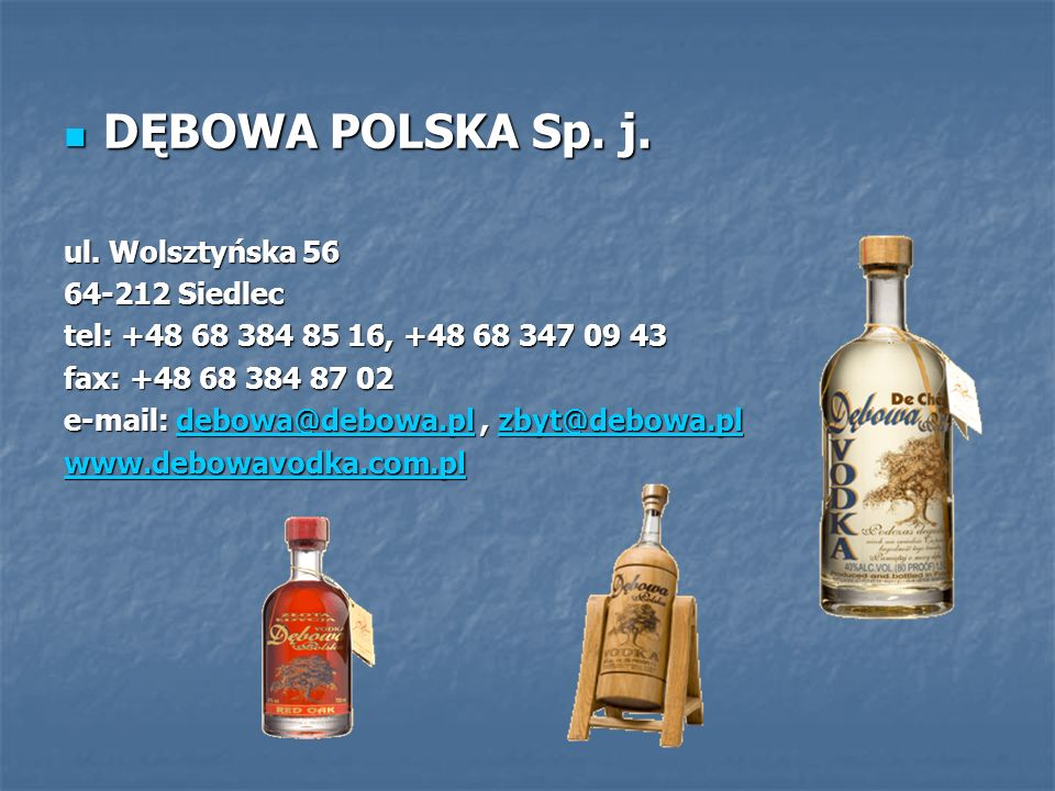 DĘBOWA POLSKA Sp. j. ul. Wolsztyńska 56 64-212 Siedlec