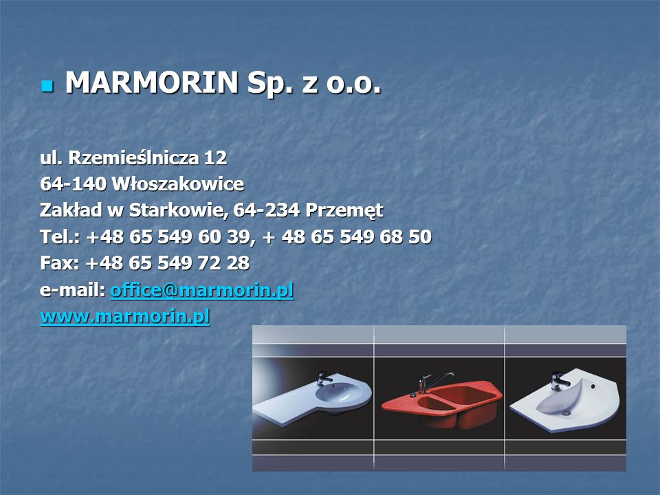 MARMORIN Sp. z o.o. ul. Rzemieślnicza 12 64-140 Włoszakowice
