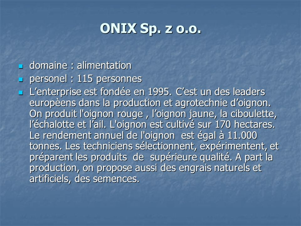 ONIX Sp. z o.o. domaine : alimentation personel : 115 personnes
