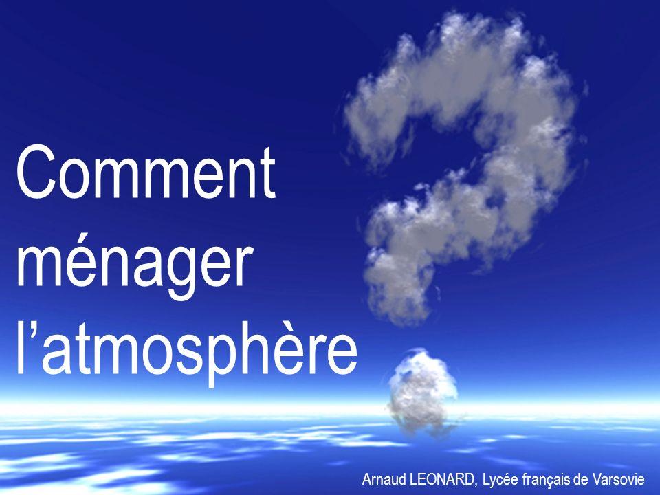 Comment ménager l'atmosphère