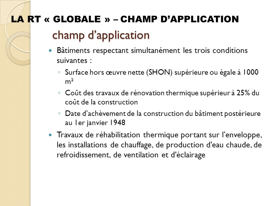 champ d'application LA RT « GLOBALE » – CHAMP D'APPLICATION
