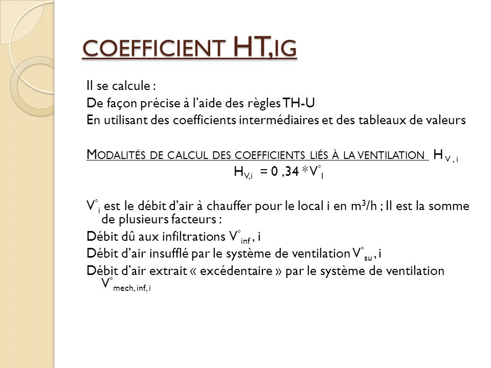 coefficient HT,ig Il se calcule :