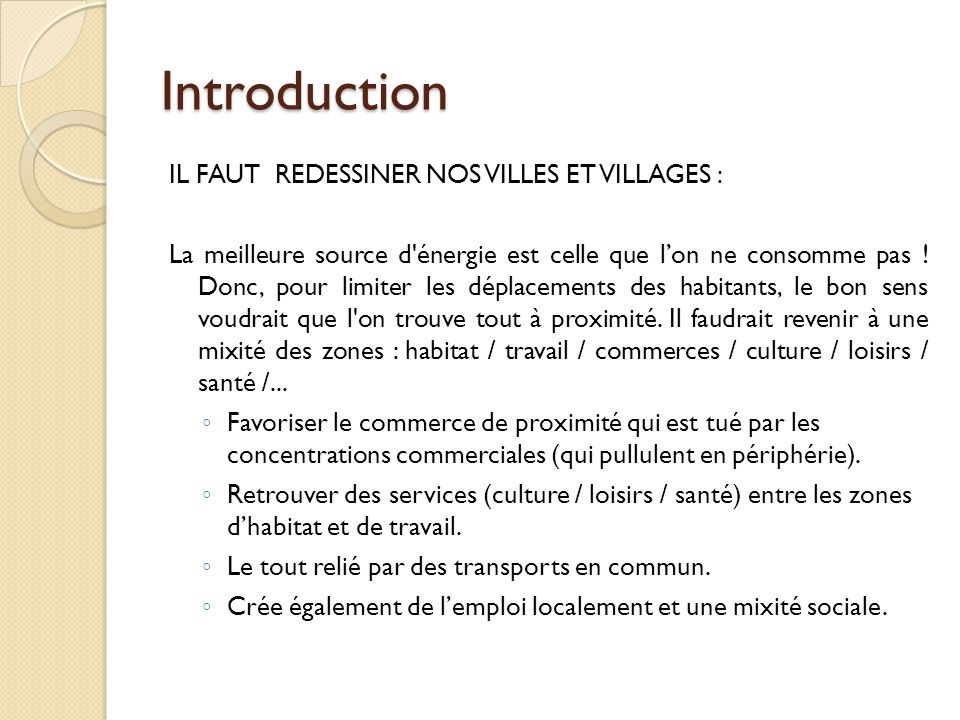 Introduction IL FAUT REDESSINER NOS VILLES ET VILLAGES :