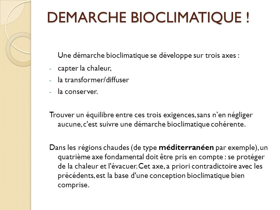 DEMARCHE BIOCLIMATIQUE !
